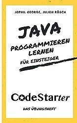 Java programmieren lernen für Einsteiger: Das Übungsheft