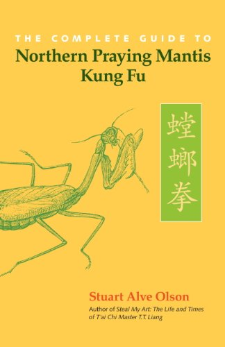 The Complete Guide to Northern Praying Mantis Kung Fu (English Edition)