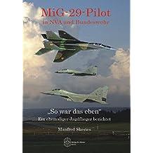 """MiG-29-Pilot in NVA und Bundeswehr: """"So war das eben"""" - Ein ehemaliger Jagdflieger berichtet (Forum Moderne Militärgeschichte)"""