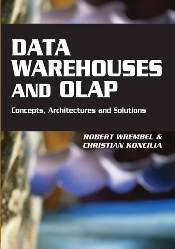 Data Warehouses and Olap: Concepts, Architectures and Solutions by Robert Wrembel (2006-12-11) par Robert Wrembel