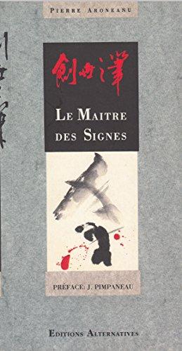 Le maître des signes par Pierre Aronéanu