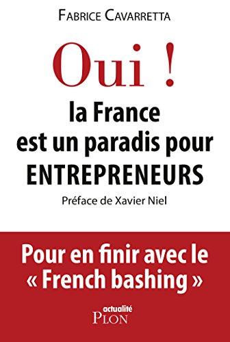 Oui, la France est un paradis pour entrepreneurs par Fabrice CAVARRETTA