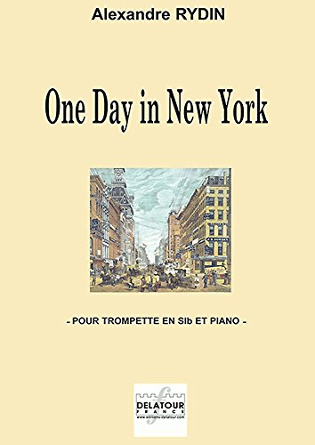 EDITIONS DELATOUR FRANCE RYDIN ALEXANDRE - ONE DAY IN NEW YORK POUR TROMPETTE ET PIANO