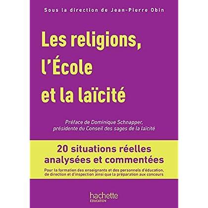 Profession enseignant - Les Religions, l'École et la laïcité - Livre - Ed. 2019: 20 situations réelles analysées et commentées
