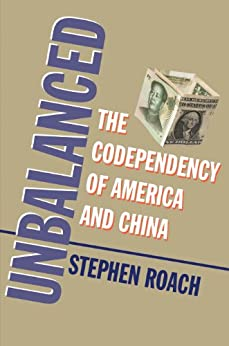 Unbalanced: The Codependency of America and China by [Roach, Stephen]