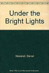 Under the Bright Lights