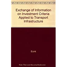 Exchange of Information on Investment Criteria Applied to Transport Infrastructure Projects