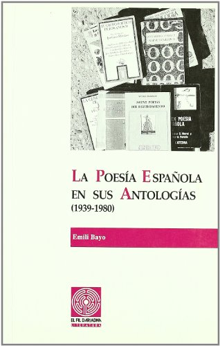 La Poesía Española En Sus Antologías. 1939-1980 (Col¨leció El Fil d'Ariadna)