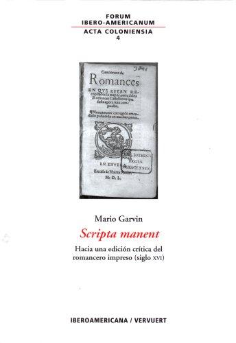Scripta manent.: Hacia una edición crítica del romancero impreso (Acta Coloniensia) por Mario Garvin Barba