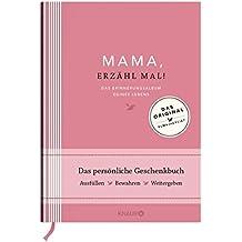 Mama, erzähl mal! | Elma van Vliet: Das Erinnerungsalbum deines Lebens