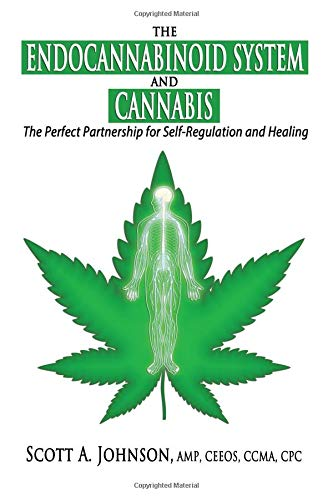 Healing System (The Endocannabinoid System and Cannabis: The Perfect Partnership for Self-Regulation and Healing)