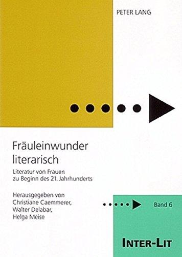 «Fräuleinwunder literarisch»: Literatur von Frauen zu Beginn des 21. Jahrhunderts (INTER-LIT)