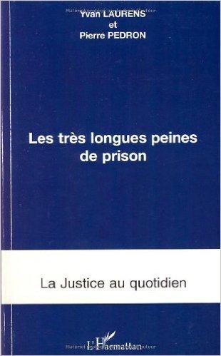 Les trs longues peines de prison de Yvan Laurens,Pierre Pdron ( 26 septembre 2007 )