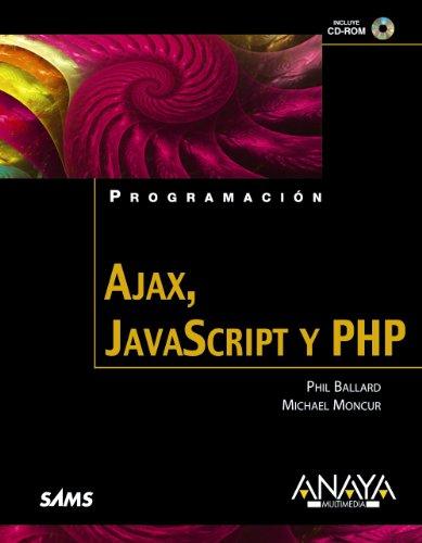 Ajax, JavaScript y PHP (Programación) por Phil Ballard