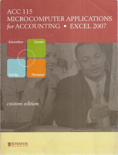 ACC 115 Microcomputer Application for Accounting (Custom Edition for Strayer University) Edition: First par Strayer University