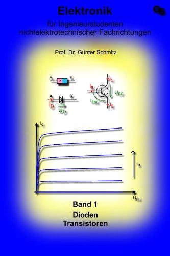 Elektronik für Ingenieurstudenten Band 1: Dioden und Transistoren