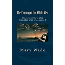 The Coming of the White Men: Stories of How Our Country was Discovered