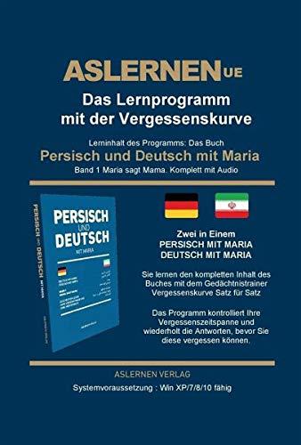 Aslernen UE - Inhalt: Persisch und Deutsch mit Maria: Das Programm mit der Vergessenskurve - Band 1:...