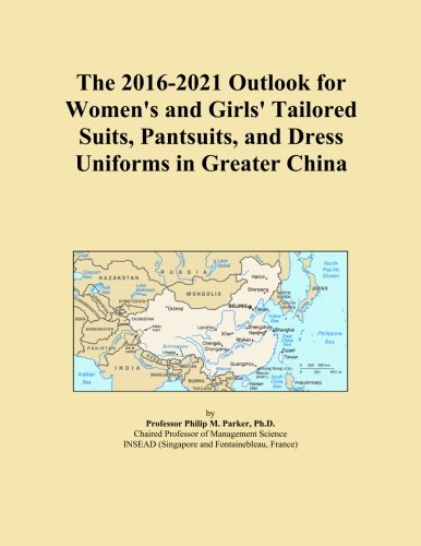 The 2016-2021 Outlook for Women's and Girls' Tailored Suits, Pantsuits, and Dress Uniforms in Greater China - Tailored Dress Chino