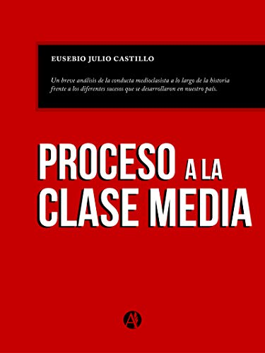 Proceso a la clase media por Eusebio Julio Castillo