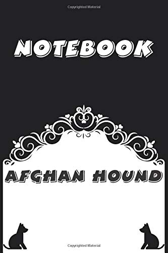Afghan Hound Notebook : Black and White notebook , Decorative Journal for Afghan Hound Lover: Notebook /Journal Gift…