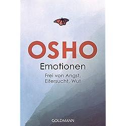 Emotionen: Frei von Angst, Eifersucht, Wut