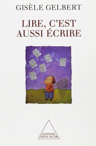 Lire, c'est aussi écrire par Gisèle Gelbert