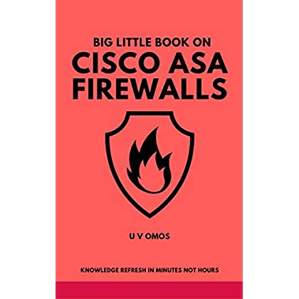 Big Little Book On Cisco Asa Firewalls: Cisco Asa Firewall Refresh (English Edition)