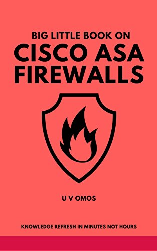 Big Little Book On Cisco ASA Firewalls: Cisco ASA Firewall Refresh