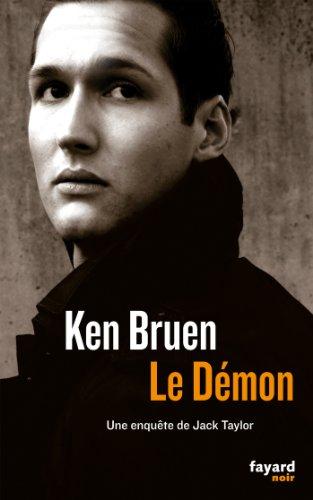 Le démon: Une enquête de Jack Taylor par Ken Bruen