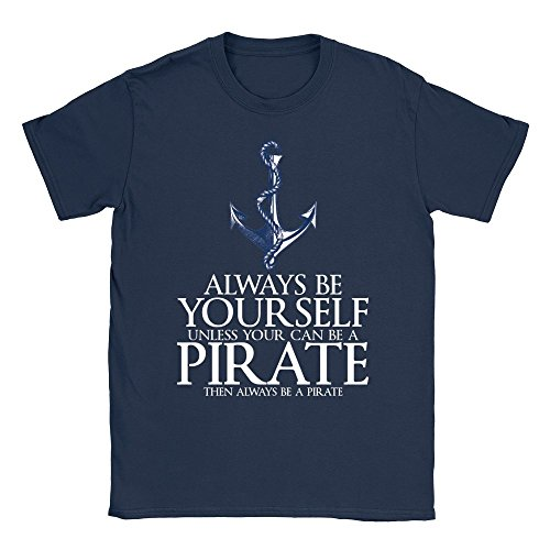 Always Be A Pirate Mens T-Shirt Funny Joke Humour Gifts For Dad Uncle Top
