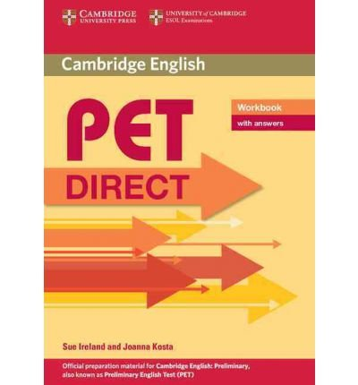 [(PET Direct Workbook with Answers)] [ By (author) Sue Ireland, By (author) Joanna Kosta ] [February, 2011]