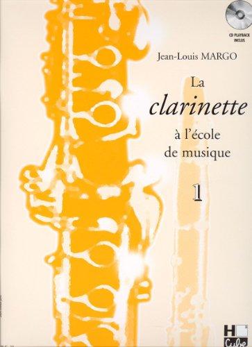 La clarinette à l'école de musique Volume 1 version en Si bémol par Jean-Louis Margo
