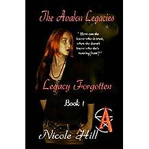 Legacy Forgotten: Book 1 (The Avalon Legacies)