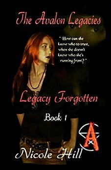 Legacy Forgotten: Book 1 (The Avalon Legacies) (English Edition) di [Hill, Nicole]