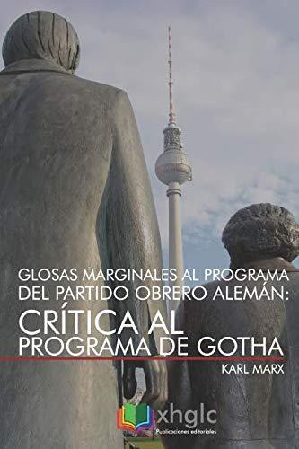 Glosas marginales al programa del Partido Obrero Alemán: Crítica del Programa de Gotha por Karl Marx