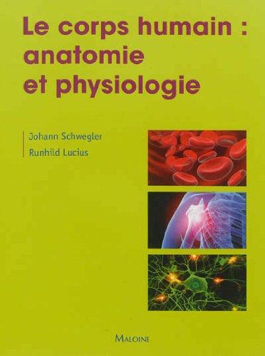 Le corps humain : Bases anatomique et physiologique par J Schwegler, R Lucius