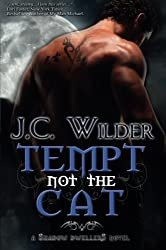 Tempt Not the Cat by J C Wilder (2010-08-03)