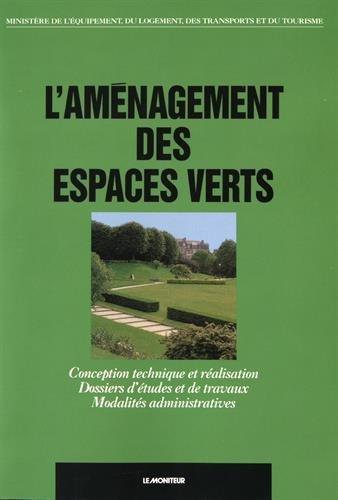 L'Aménagement des Espaces Verts : Conception Technique et Réalisation, Dossiers d'Etudes et de Travaux, Modalités Administratives