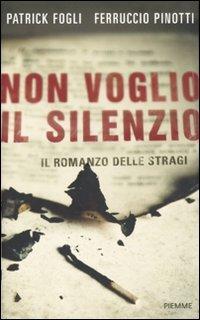 Patrick Fogli, Ferruccio Pinotti: »Non voglio il silenzio« auf Bücher Rezensionen