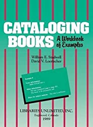 [Cataloging Books: A Workbook of Examples] (By: William E. Studwell) [published: December, 1989]