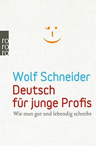 Deutsch für junge Profis: Wie man gut und lebendig schreibt