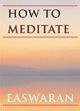 How to Meditate (Easwaran Inspirations Book 1) (English Edition)