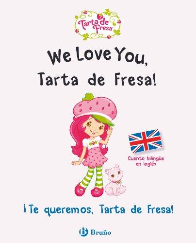 ¡Te queremos Tarta de Fresa! Cuento bilingüe en inglés