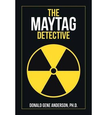 -the-maytag-detective-anderson-ph-d-donald-gene-author-sep-30-2013-paperback