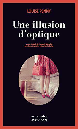 Une illusion d'optique - Louise Penny 2016