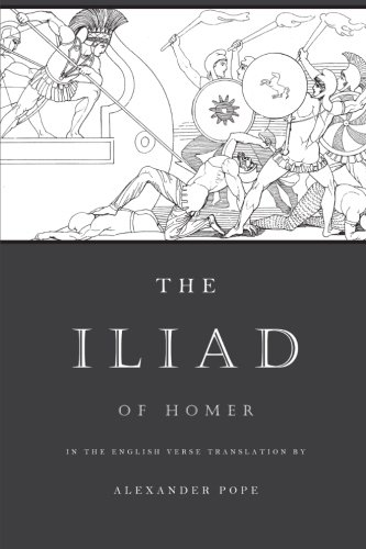 The Iliad: The Verse Translation by Alexander Pope