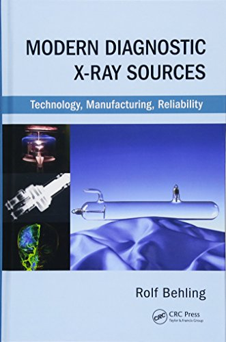 Modern Diagnostic X-Ray Sources: Technology, Manufacturing, Reliability - Medical Light System