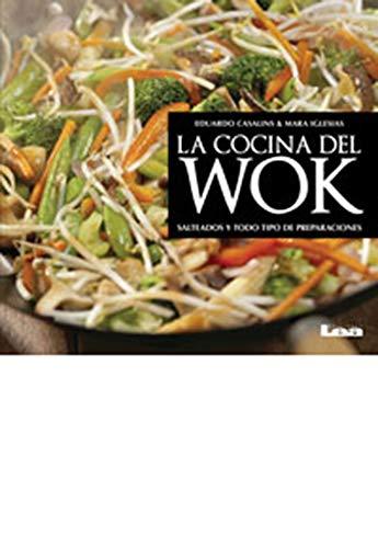 La Cocina del Wok: Salteado Y Todo Tipo de Preparaciones -