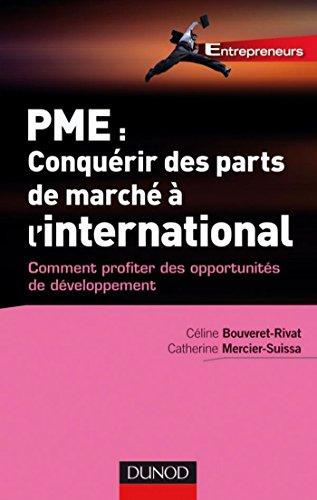 PME : Comment conquérir des parts de marché à l'international (Entrepreneurs) par Catherine Mercier- Suissa